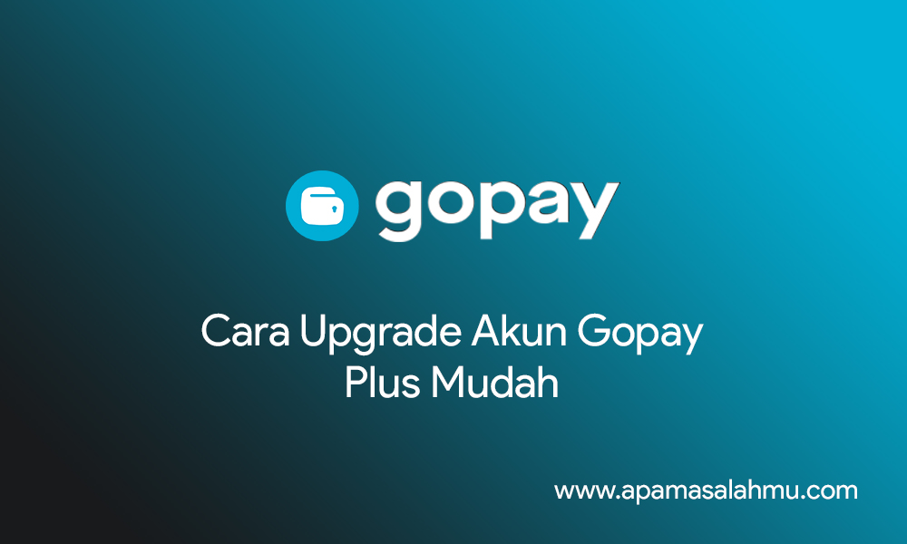 cara upgrade gopay plus terbaru