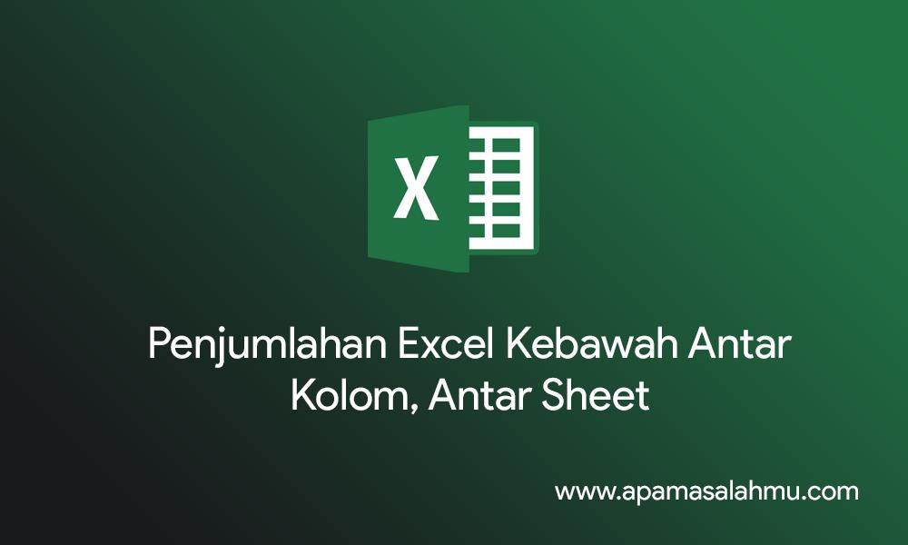 Rumus Excel Penjumlahan Lengkap