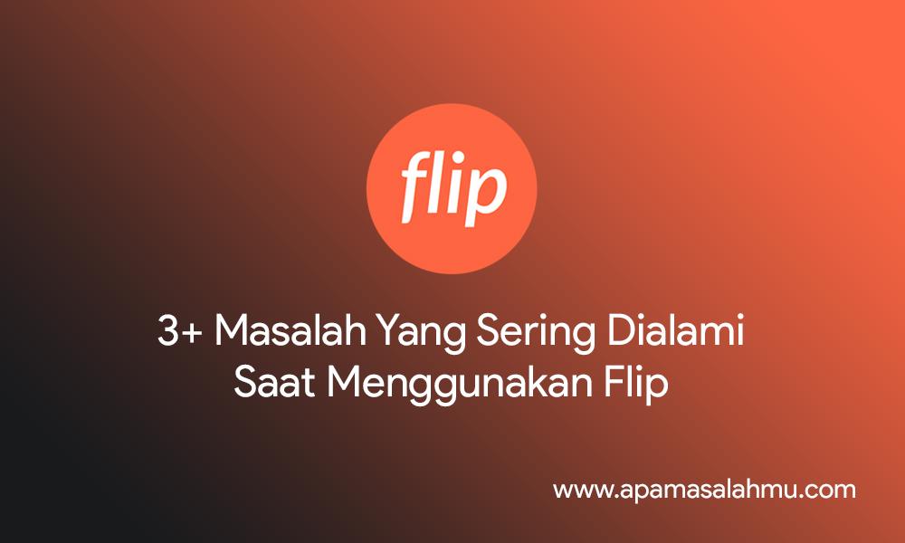 cara mengatasi masalah penggunaan flip