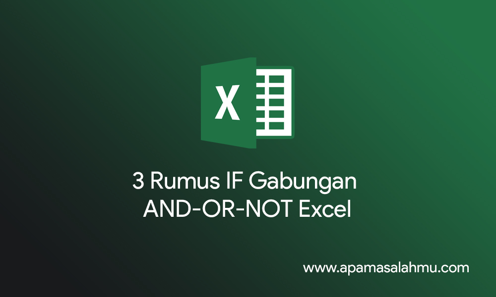 if gabungan AND OR NOT Excel